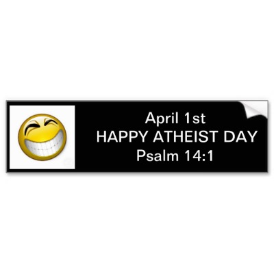 april_fools_day_is_happy_atheist_day_bumper_sticker-p128332943577753949en8ys_400