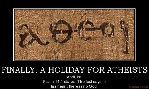 finally-a-holiday-for-atheists-why-not-april-fool-s-day-demotivational-poster-1253025608